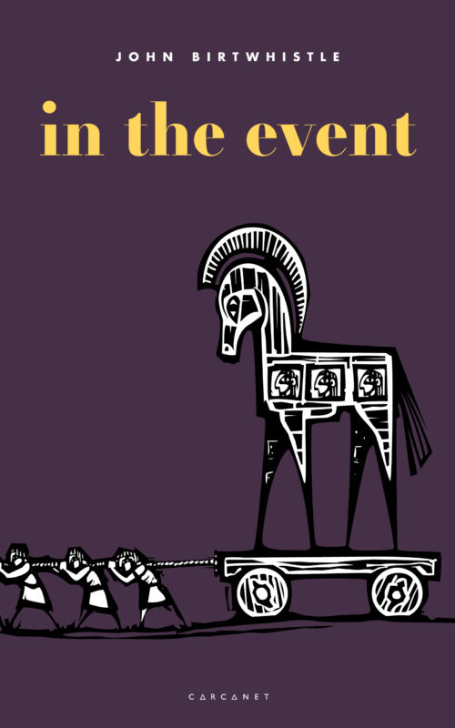 Carcanet online book launch: In The Event by John Birtwhistle